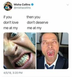 The fuck Misha. I love but the hell? Like what are you even?? << the second is genuinely terrifying