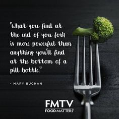 What you find at the end of your fork is more powerful than anything you'll find at the bottom of a pill bottle