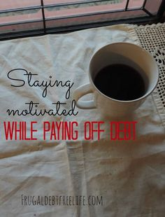 Staying motivated when paying off debt. It's easy to fall off the wagon, but how do you stay on track and keep in the right mindset to live in your budget? Here are some tips.