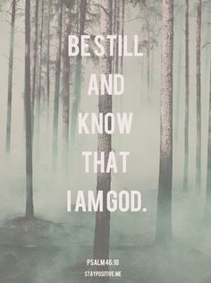 Be still and know #faith