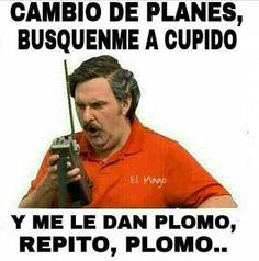 REPITO PLOMO!!!!!!!;(...ajajajajaja...un poco d humor