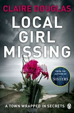 Book Review: Local Girl Missing By Claire Douglas - Twenty years ago. Twenty-one-year-old Sophie Collier vanishes one night. She leaves nothing behind but a trainer on the old pier - and a hole in the heart of her best friend Francesca. Now. A body's been found....