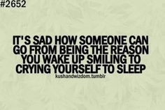 Sad Love Quotes : QUOTATION – Image : Quotes Of the day – Life Quote it's sad how someone can go from being the reason you wake up smiling to crying yourself to sleep Sharing is Caring Sad Love Quotes, True Quotes, Great Quotes, Quotes To Live By, Inspirational Quotes, I Got Me Quotes, Go Away Quotes, Over You Quotes, Sad Quotes That Make You Cry