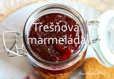 Unavená vařečka: Třešňová marmeláda Mason Jars, Pudding, Sugar, Tableware, Desserts, Food, Tailgate Desserts, Dinnerware, Deserts