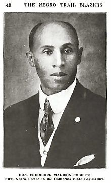 "Frederick Madison Roberts (Sept 14, 1879 – July 19, 1952) was an American newspaper owner and editor, educator and business owner; he became a politician, the first known man of African American descent elected to the California State Assembly. He served there for 16 years and became known as ""dean of the assembly."" A great-grandson of Sally Hemings of Monticello, he is widely believed to be a great-grandson of President Thomas Jefferson."