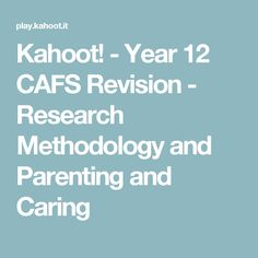 - Year 12 CAFS Revision - Research Methodology and Parenting and Caring Research, Curriculum, Parenting, Study, Teaching, School, Core, Geek, Community
