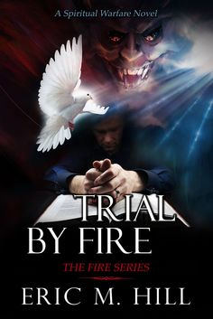 Trial By Fire: A Spiritual Warfare Thriller Novel (The Fire Series Book 2):Amazon:Kindle Store