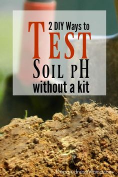 Learn about testing your #soil pH without a kit by using four readily available kitchen items. Know your soil pH and make amendments to increase #garden yield | PreparednessMama