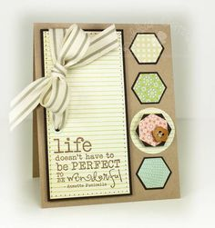 Life doesn't have to be perfect.. by mom2n2 - Cards and Paper Crafts at Splitcoaststampers
