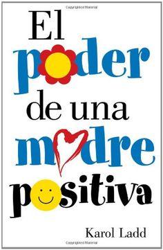 El Poder de una Madre Positiva (Spanish Edition) by Karol Ladd,http://www.amazon.com/dp/0884199134/ref=cm_sw_r_pi_dp_i7bvtb1KKAMCKTDX