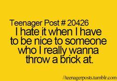 That's how I always feel.