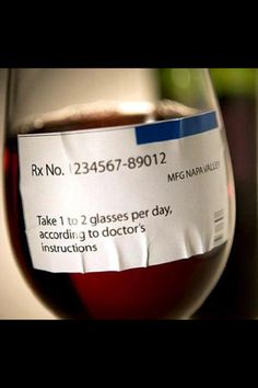 Went to the Doctor today and thank Goodness I got a prescription for what ails me! Take 2 glasses of wine per day! Wine Drinks, Alcoholic Drinks, Cocktails, Beverages, Drinks Alcohol, Alcohol Recipes, Drink Recipes, Little Bit, Wine Wednesday