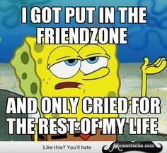 Tough Spongebob: I got put in the friendzone...