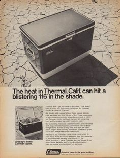 "Description: 1968 COLEMAN vintage print advertisement ""Thermal, Calif."" -- The heat in Thermal, Calif. can hit a blistering 116 degrees in the shade. Thermal didn't get its name by accident. This desert town is really hot. Scorching, torrid hot. So Coleman carried a cooler to Thermal. Model 5255. Greatest name in the great outdoors -- lanterns, stoves, heaters, coolers, jugs, tents, sleeping bags, camping trailers. -- Size: The dimensions of the full-page advertisement are approximately 10.5…"