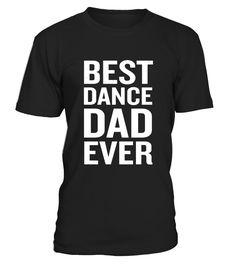 Mens Best Dance Dad Ever Funny T-Shirt Fathers Day Gift - Limited Edition  Funny Great Dane T-shirt, Best Great Dane T-shirt