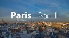 Paris In Motion, Part III. 3000 pictures in 5 days. Gorgeous time-lapse & stop-motion photography! And no dialogue. 3:52