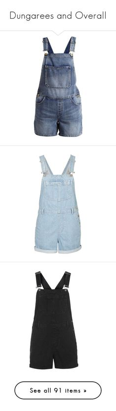 """""""Dungarees and Overall"""" by giovanna1995 ❤ liked on Polyvore featuring jumpsuits, rompers, light blue denim, playsuit romper, short romper, tall romper, denim dungaree, denim rompers, overalls and shorts"""