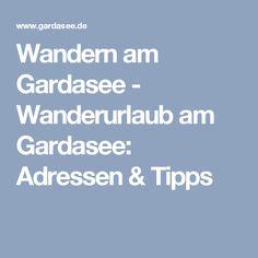 Wandern am Gardasee - Wanderurlaub am Gardasee: Adressen & Tipps