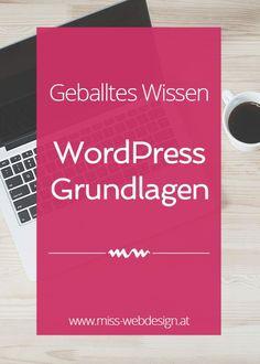 WordPress Grundlagen - Hier erfährst du alles, was du von der Installation bis zur Absicherung deiner WordPress Website wissen musst | http://miss-webdesign.at