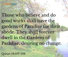 They shall dwell forever in the Gardens of Paradise!