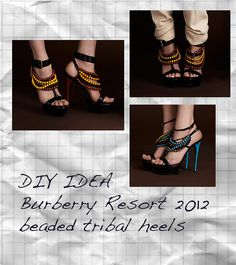 Burberry Resort 2012 beaded tribal heels. DIY version.