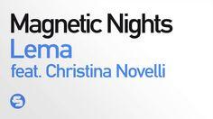 Lema feat. Christina Novelli - Magnetic Nights - TEASER