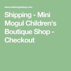 Shipping - Mini Mogul Children's Boutique Shop - Checkout Children's Boutique, Mini, Shopping