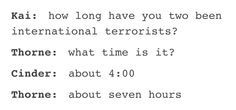 How long have you two been international terrorists?