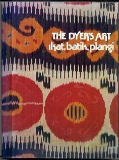 The Dyer's Art: Ikat, batik, plangi: Jack Lenor Larsen: 9780442246853: Amazon.com: Books