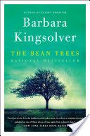 The Bean Trees I can read this book year after year.