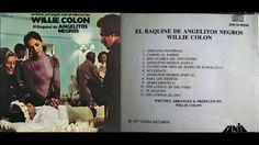 Willie Colon - El Baquine De Angelitos Negros [Full Album]