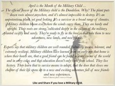April is military child month. Dandelion is the military child flower. Military Child Month, Military Brat, Army Brat, Military Love, Military Spouse, Military Families, Army Life, Quotes For Kids, Child Quotes