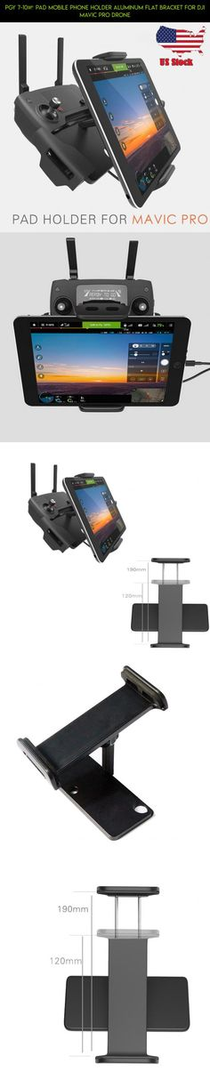 PGY 7-10″ Pad Mobile Phone Holder aluminum Flat Bracket for DJI MAVIC Pro Drone #holder #drone #shopping #parts #technology #products #fpv #kit #racing #pro #mavic #tech #camera #plans #gadgets