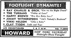 "Ray Charles at the Howard Theatre in Washington, from 23 to 28 August 1957 (""the sensational recording ace of I've Got A Woman and Get On The Right Track fronts his great band as the headliner [...]""; with Jimmy Witherspoon, Nappy Brown, The Turbans, Vikki Nelson and Clay Tyson. Ad from Washington Post."