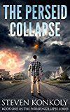 Free Kindle Book -   The Perseid Collapse: A Post Apocalyptic/Dystopian EMP Thriller (The Perseid Collapse Series Book 1)