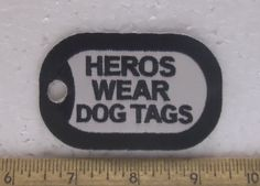 Heros Wear Dog Tags Embroidered Patch