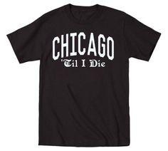 Chicago Til I Die Vintage Fashion Baseball Football Sports Novelty Mens T-Shirt, Men's, Size: Large, Black