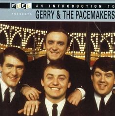 Gerry & The Pacemakers Gerry And The Pacemakers, 60s Rock, Rock Album Covers, Moody Blues, British Invasion, Vintage Rock, My Favorite Music, Classic Rock, Music Lovers