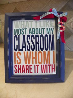 Teacher gift made easy...used free printable found on Pinterest(or on my board Printables), 8x10 frame found at Hobby Lobby, some ribbon, chipboard letter and hot glue.  Happy Birthday Stephanie!