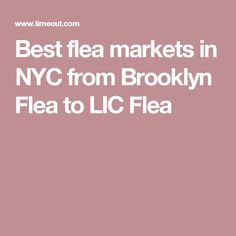 Best flea markets in NYC from Brooklyn Flea to LIC Flea
