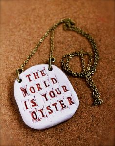 The World is Your Oyster Travel Quote Pendant by junkstudio, $18.00