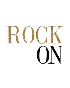 Rock on. This quote is professionally printed on 68 lb ultra-white acid-free specialty paper with archival ink. Click here to purchase the gold frame.