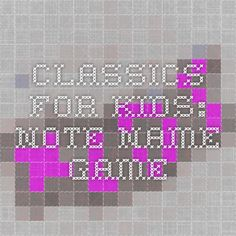 Classics for Kids: Note Name Game Name Games, Music Games, Smart Board Activities, Elementary Music, Music Classroom, Teaching Music, Homeschool, Notes, Education
