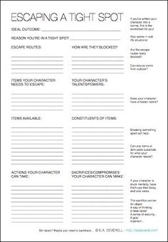 Writing Worksheet – Escaping a tight spot (PDF) Whether your character is locked up in a dungeon with her hands chained to the wall, or she's hemmed in by the walls of your plot closing in around her, this worksheet will come to the rescue! It works! Writer Tips, Book Writing Tips, Writing Words, Fiction Writing, Writing Process, Writing Help, Writing Ideas, Writer Workshop, Writers Notebook