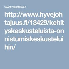 http://www.hyvejohtajuus.fi/13429/kehityskeskusteluista-onnistumiskeskusteluihin/