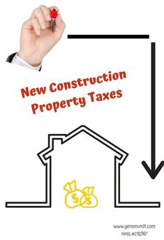 Love Your New Construction .But Educate Yourself About Future Tax Bills