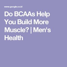 Do BCAAs Help You Build More Muscle? | Men's Health