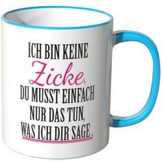"""Jeder von uns kennt eine, eine """"ZIcke"""". Habt Ihr so eine Freundin dann ist dieser Becher doch eine geniale #Geschenkidee :-) #Zicke #Frauen #Geschenkideen #Kaffee #Tassen #Tee"""