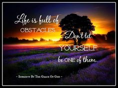 Life is full of obstacles. Obstacle Quotes, Don't Let, Let It Be, Be Yourself Quotes, Thoughts, Life, Image, Ideas, Tanks