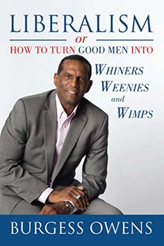 Liberalism or How to Turn Good Men into Whiners, Weenies ... https://smile.amazon.com/dp/1682612058/ref=cm_sw_r_pi_dp_x_FRLrybNN7JXD6